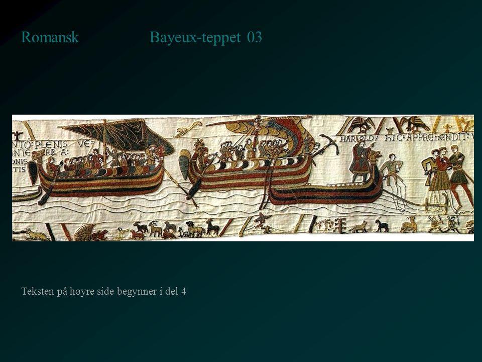 Bayeux-teppet 03 Romansk Teksten på høyre side begynner i del 4