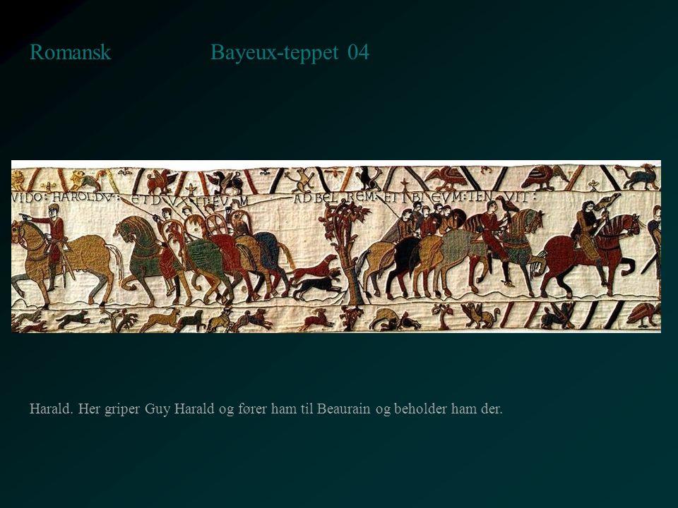 Bayeux-teppet 04 Romansk