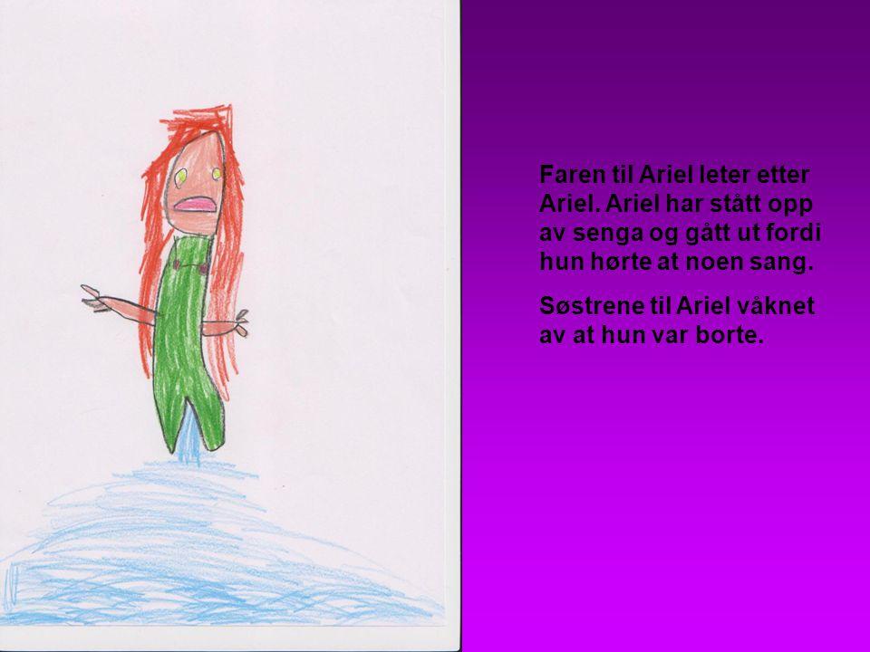 Faren til Ariel leter etter Ariel