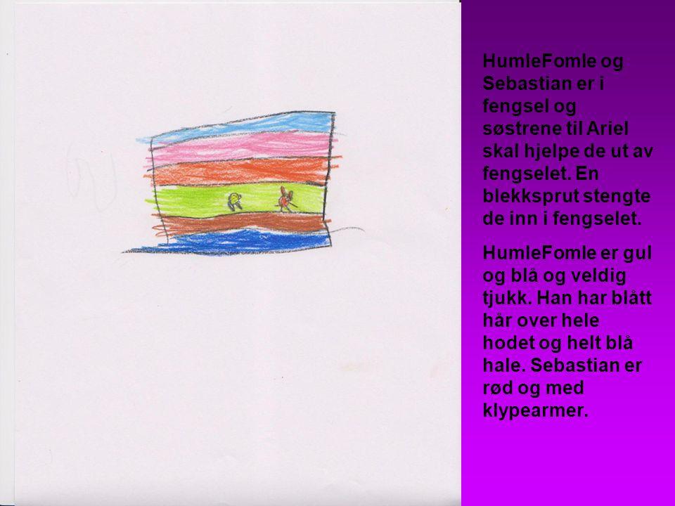 HumleFomle og Sebastian er i fengsel og søstrene til Ariel skal hjelpe de ut av fengselet. En blekksprut stengte de inn i fengselet.