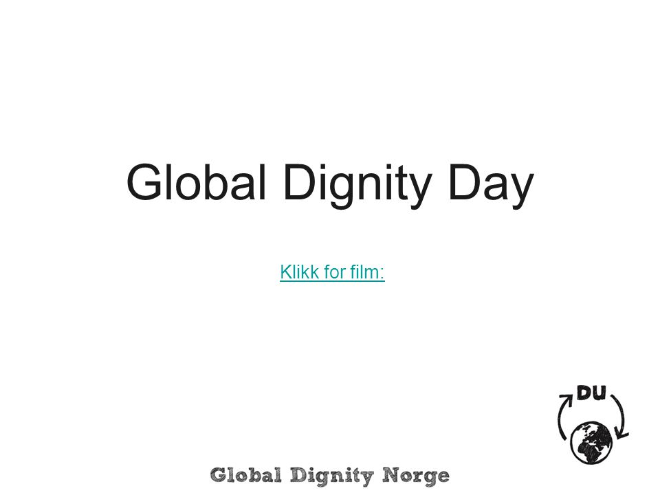 Global Dignity Day Klikk for film: