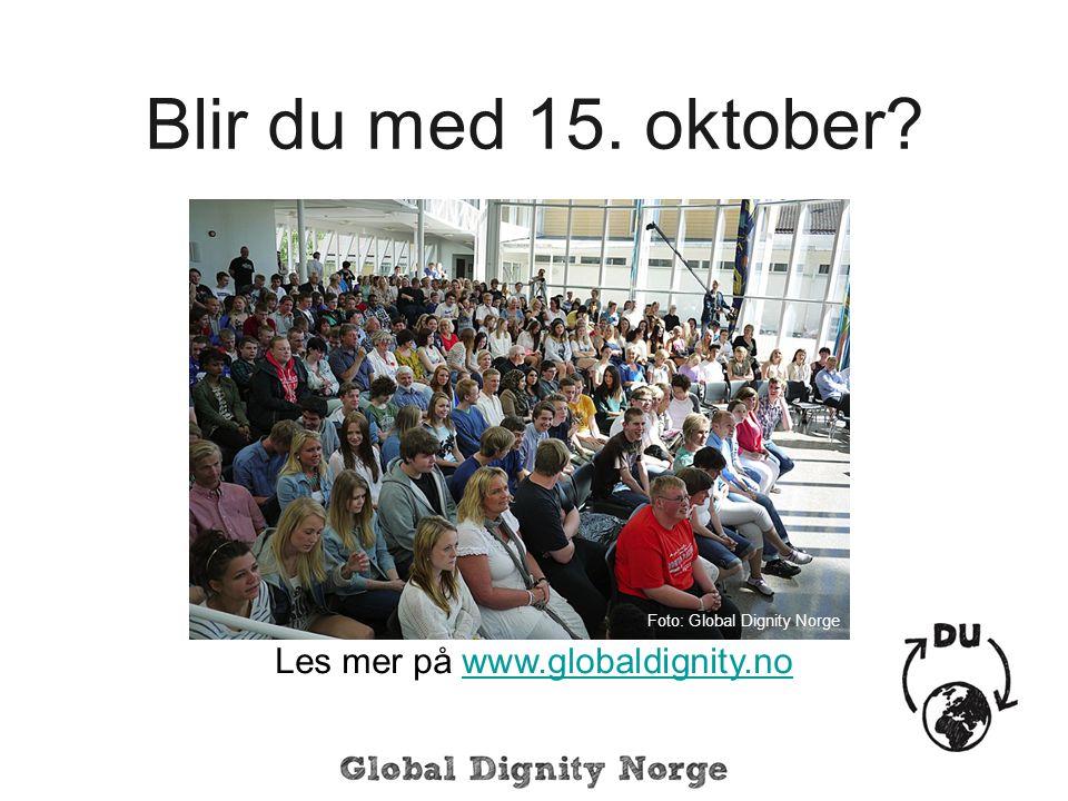 Blir du med 15. oktober Les mer på www.globaldignity.no