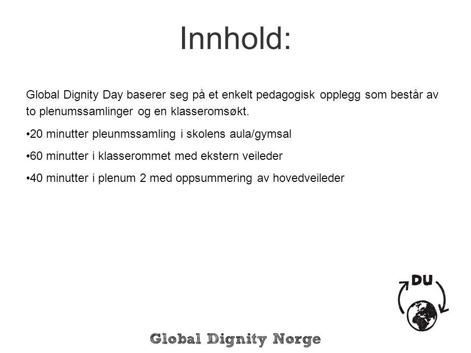 Innhold: Global Dignity Day baserer seg på et enkelt pedagogisk opplegg som består av to plenumssamlinger og en klasseromsøkt.