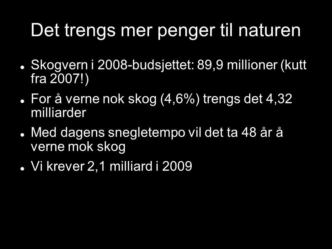 Det trengs mer penger til naturen