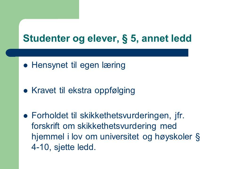 Studenter og elever, § 5, annet ledd