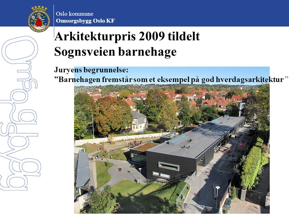 Arkitekturpris 2009 tildelt Sognsveien barnehage