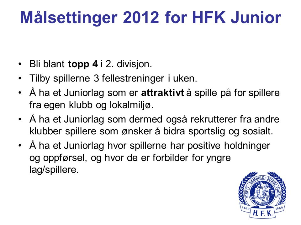 Målsettinger 2012 for HFK Junior