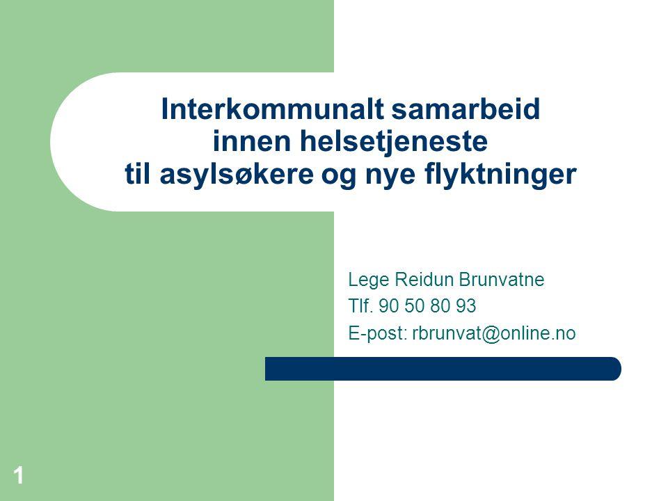 Lege Reidun Brunvatne Tlf. 90 50 80 93 E-post: rbrunvat@online.no