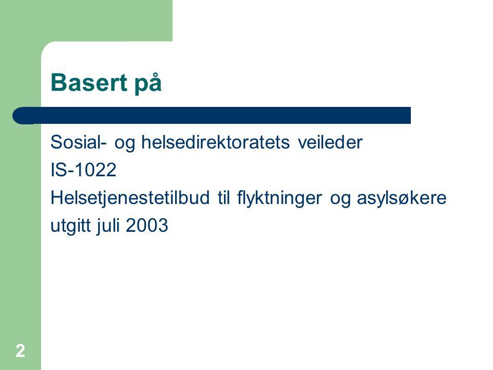 Basert på Sosial- og helsedirektoratets veileder IS-1022