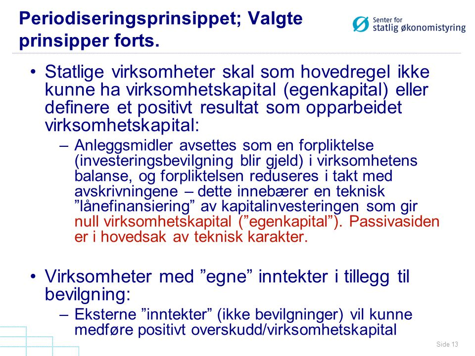 Periodiseringsprinsippet; Valgte prinsipper forts.