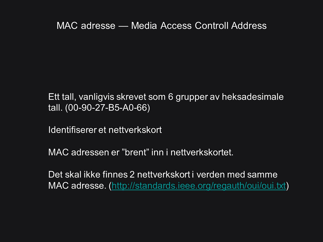 MAC adresse — Media Access Controll Address
