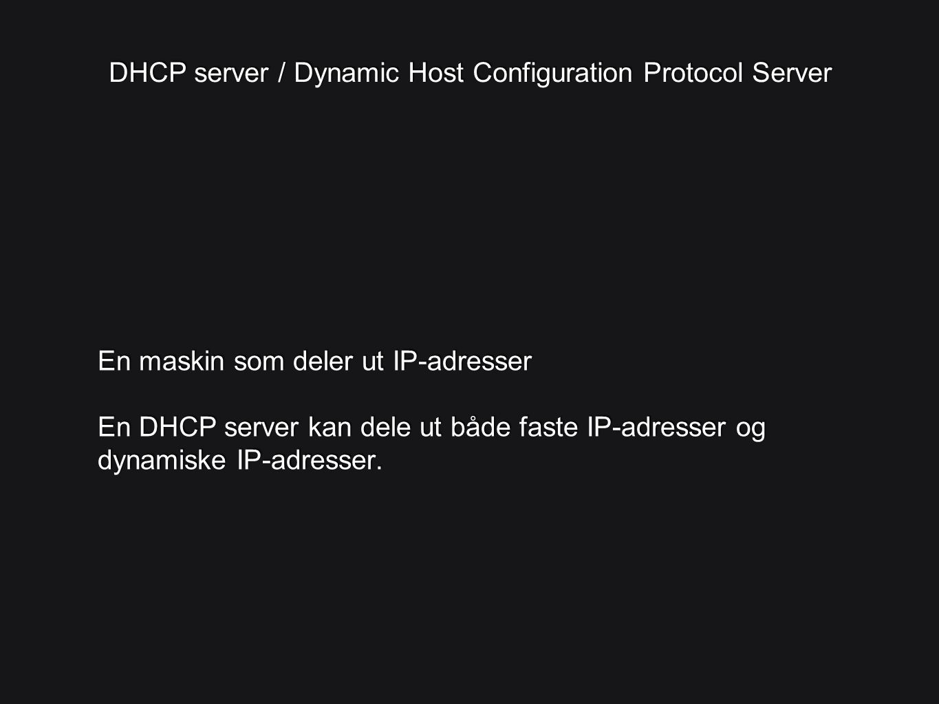 DHCP server / Dynamic Host Configuration Protocol Server
