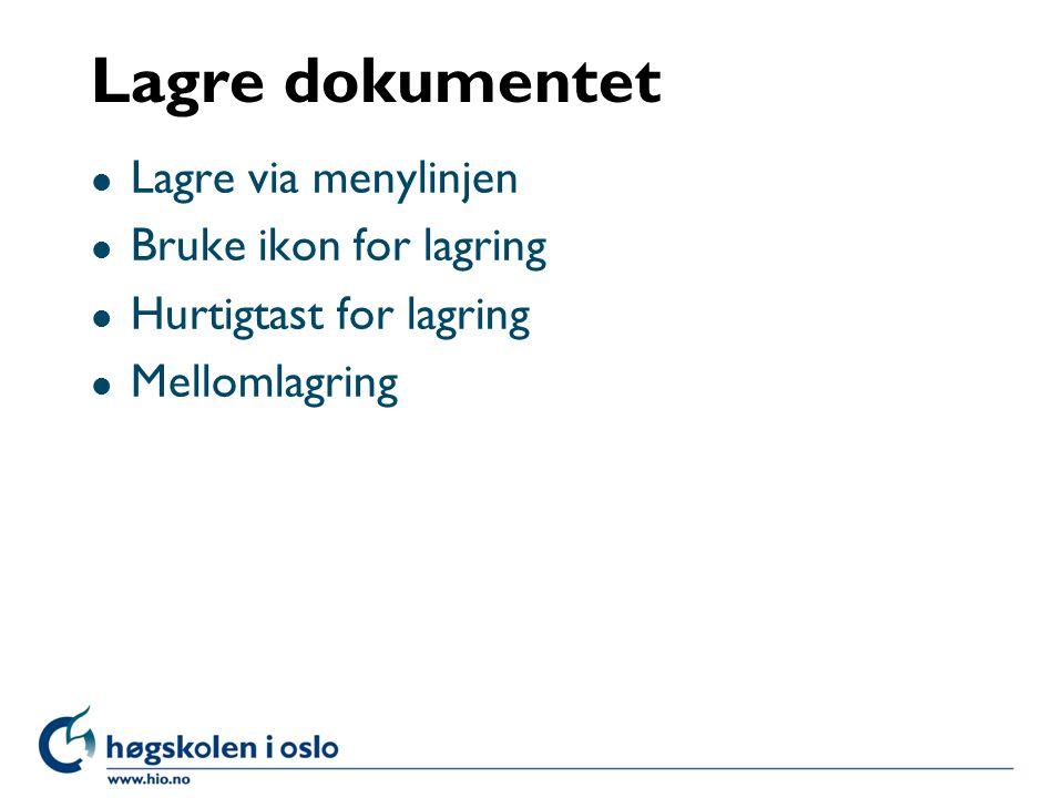 Lagre dokumentet Lagre via menylinjen Bruke ikon for lagring