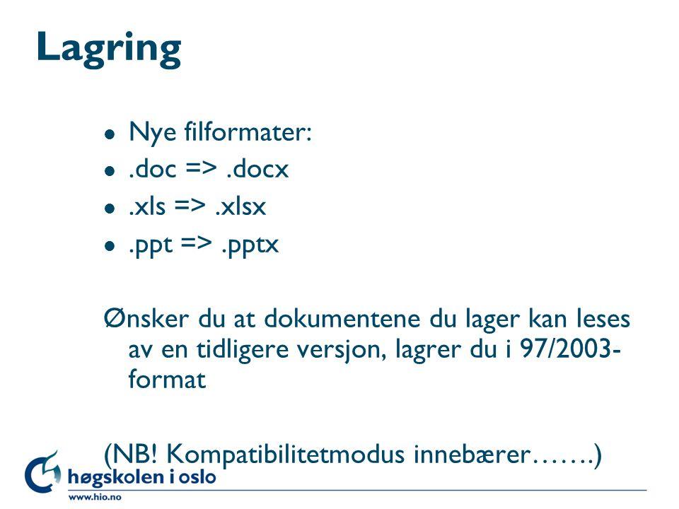 Lagring Nye filformater: .doc => .docx .xls => .xlsx