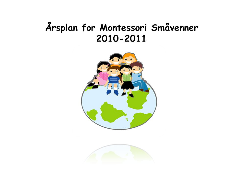 Årsplan for Montessori Småvenner