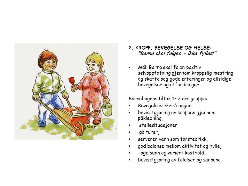 2. KROPP, BEVEGELSE OG HELSE: Barna skal følges - ikke fylles!
