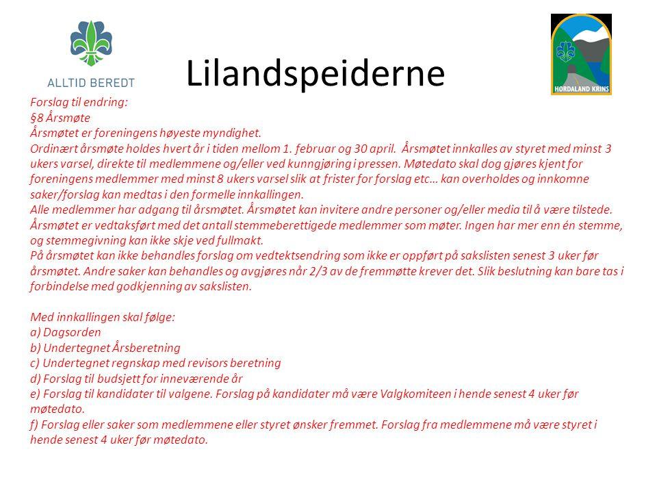 Lilandspeiderne Forslag til endring: §8 Årsmøte