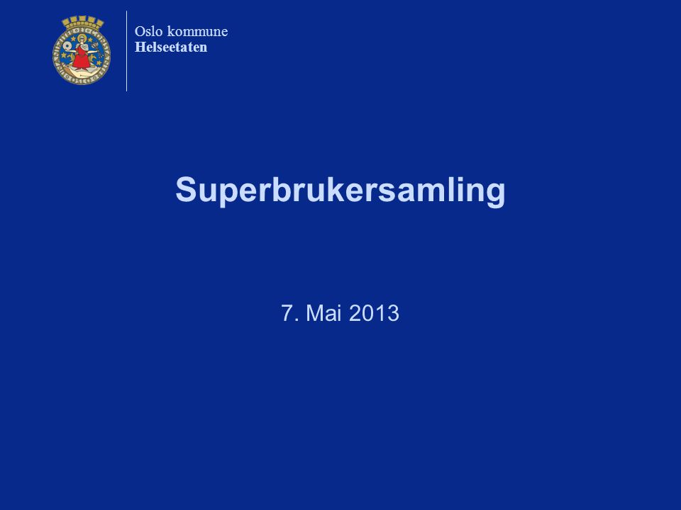 Superbrukersamling 7. Mai 2013