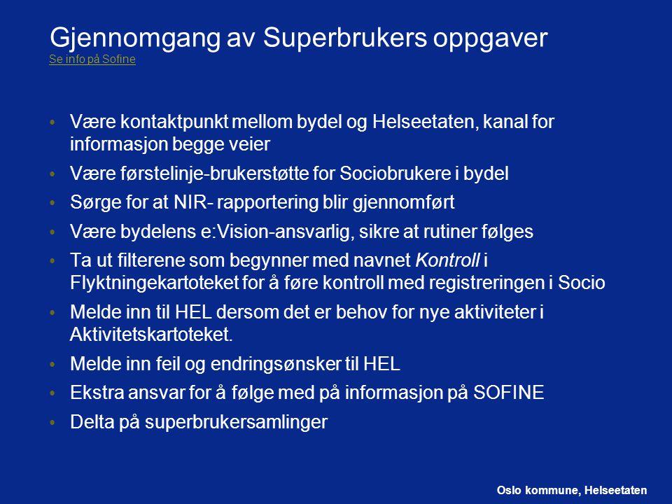 Gjennomgang av Superbrukers oppgaver Se info på Sofine
