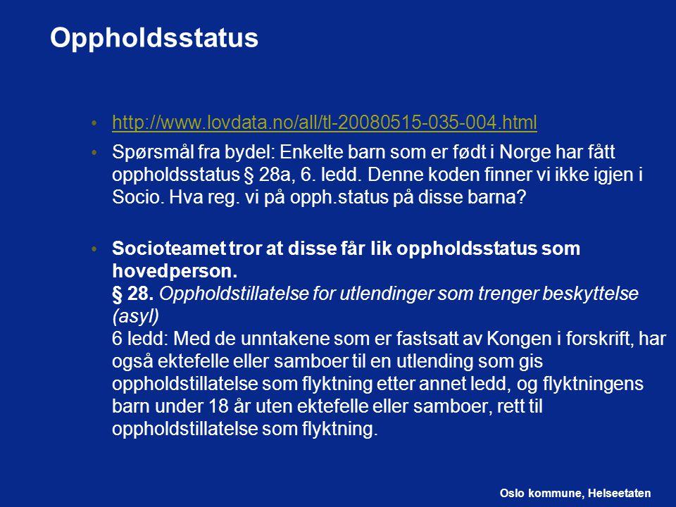 Oppholdsstatus http://www.lovdata.no/all/tl-20080515-035-004.html
