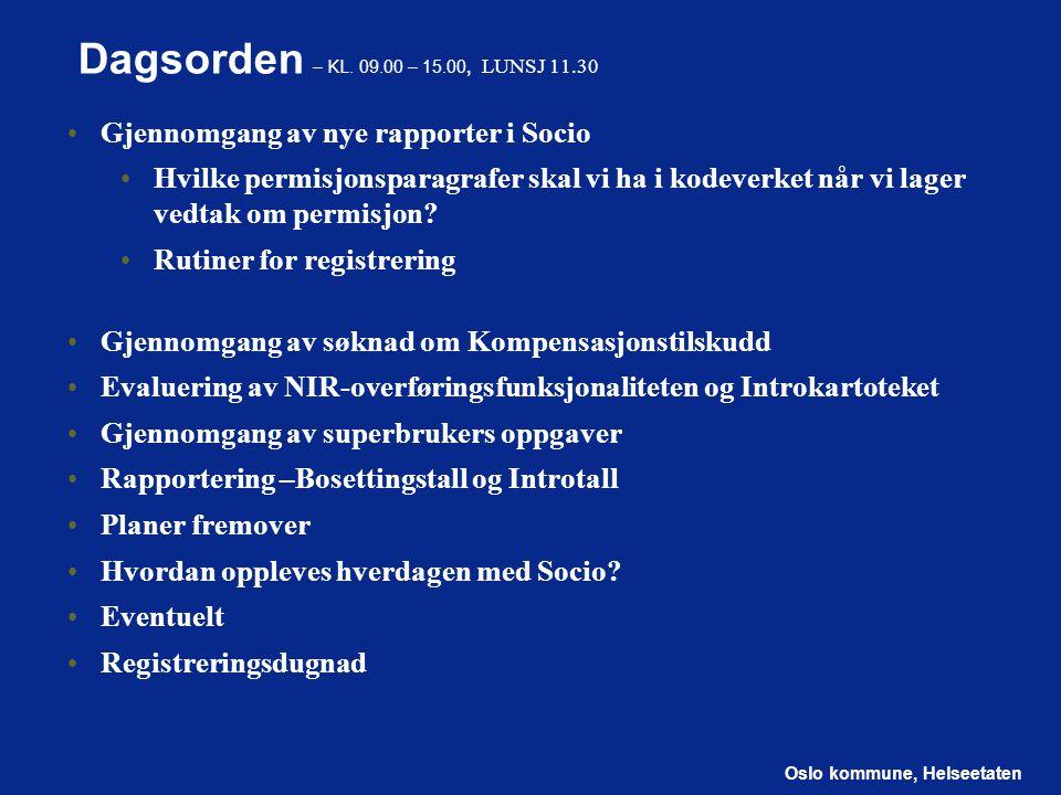 Dagsorden – KL. 09.00 – 15.00, LUNSJ 11.30 Gjennomgang av nye rapporter i Socio.