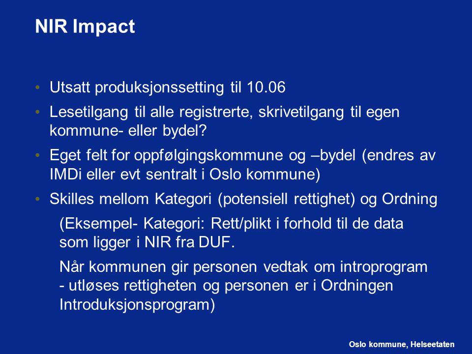 NIR Impact Utsatt produksjonssetting til 10.06