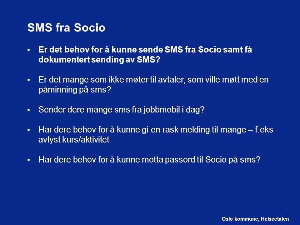 SMS fra Socio Er det behov for å kunne sende SMS fra Socio samt få dokumentert sending av SMS