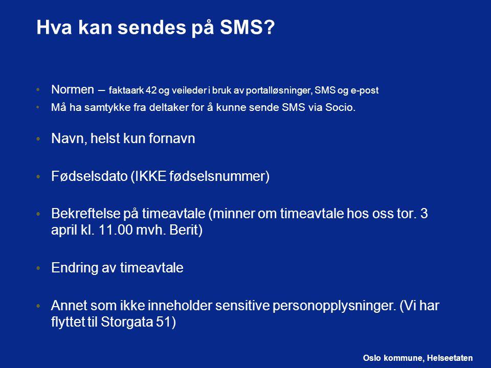 Hva kan sendes på SMS Navn, helst kun fornavn