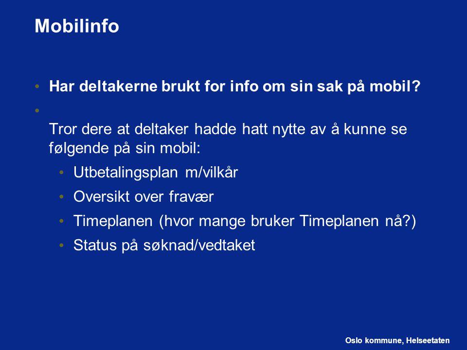 Mobilinfo Har deltakerne brukt for info om sin sak på mobil