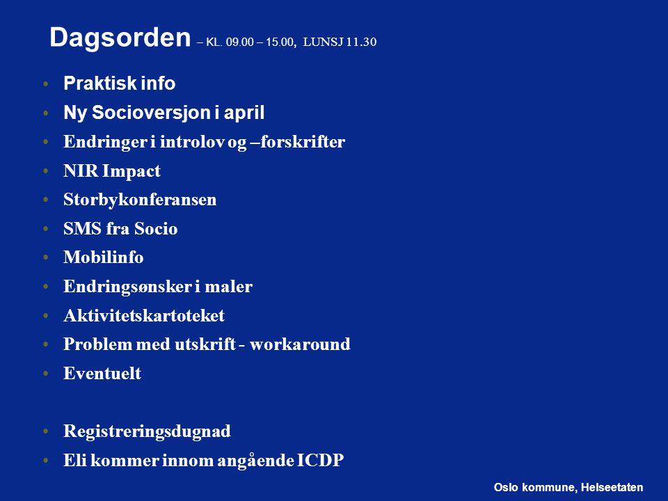 Dagsorden – KL. 09.00 – 15.00, LUNSJ 11.30 Praktisk info