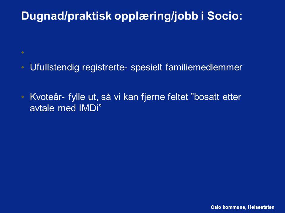 Dugnad/praktisk opplæring/jobb i Socio: