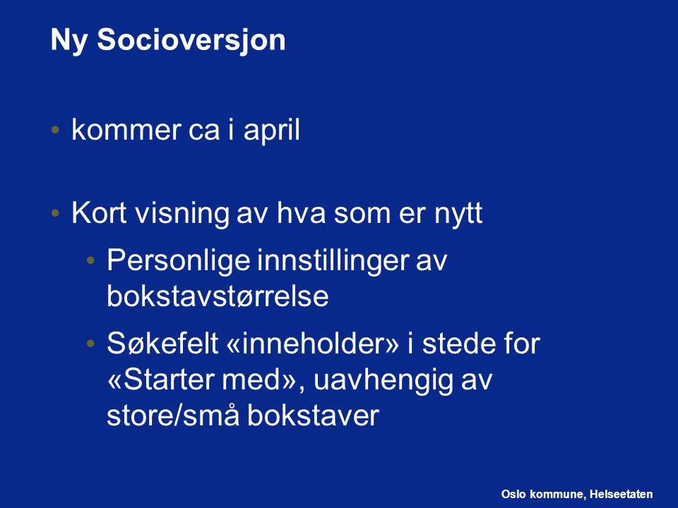 Ny Socioversjon kommer ca i april. Kort visning av hva som er nytt. Personlige innstillinger av bokstavstørrelse.
