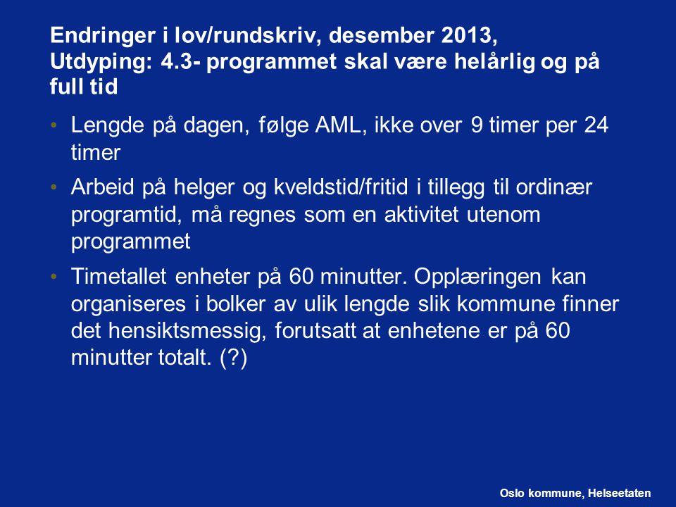 Endringer i lov/rundskriv, desember 2013, Utdyping: 4