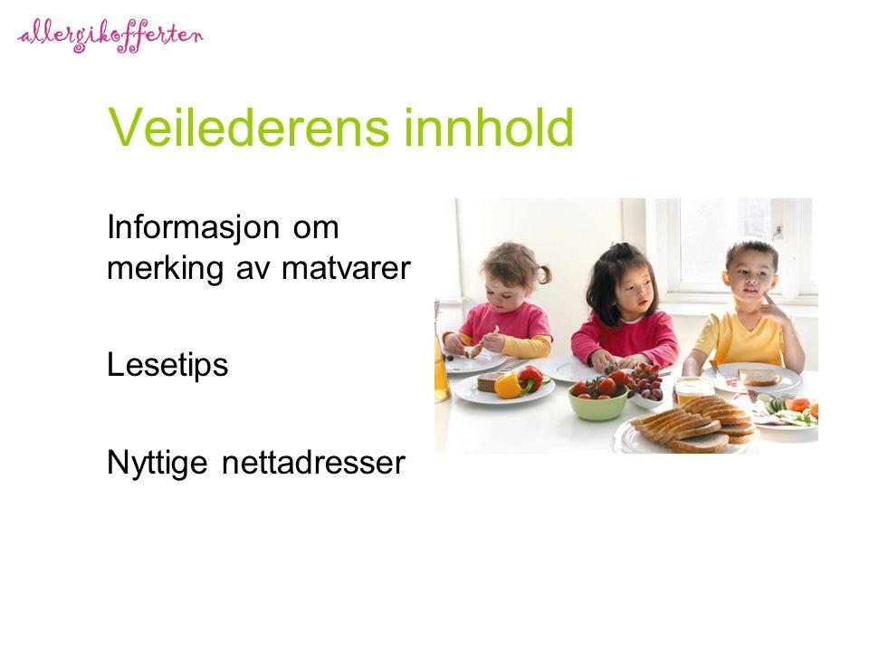 Veilederens innhold Informasjon om merking av matvarer Lesetips