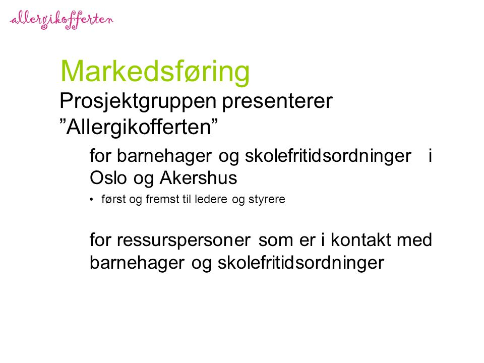 Markedsføring Prosjektgruppen presenterer Allergikofferten