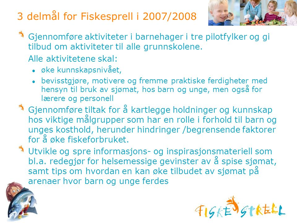 3 delmål for Fiskesprell i 2007/2008