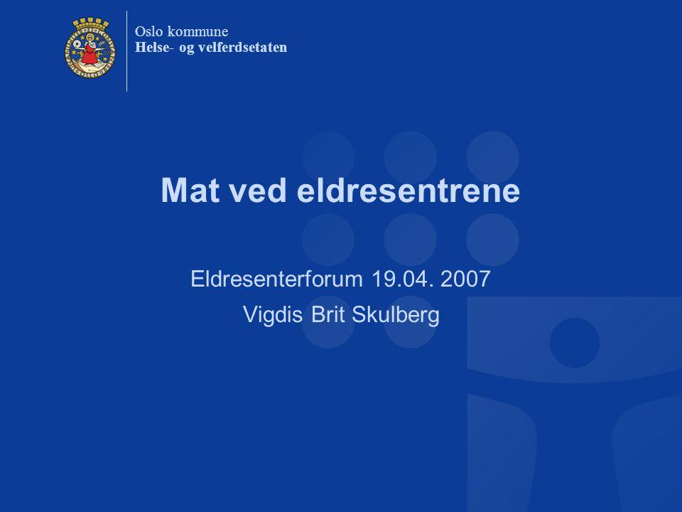 Eldresenterforum 19.04. 2007 Vigdis Brit Skulberg