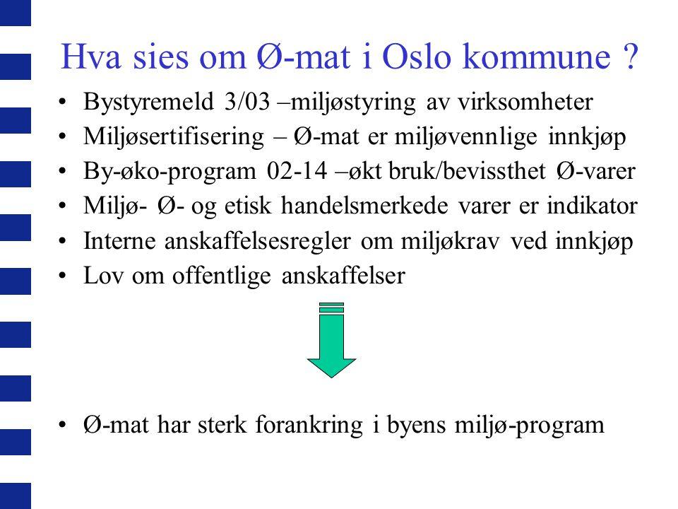 Hva sies om Ø-mat i Oslo kommune