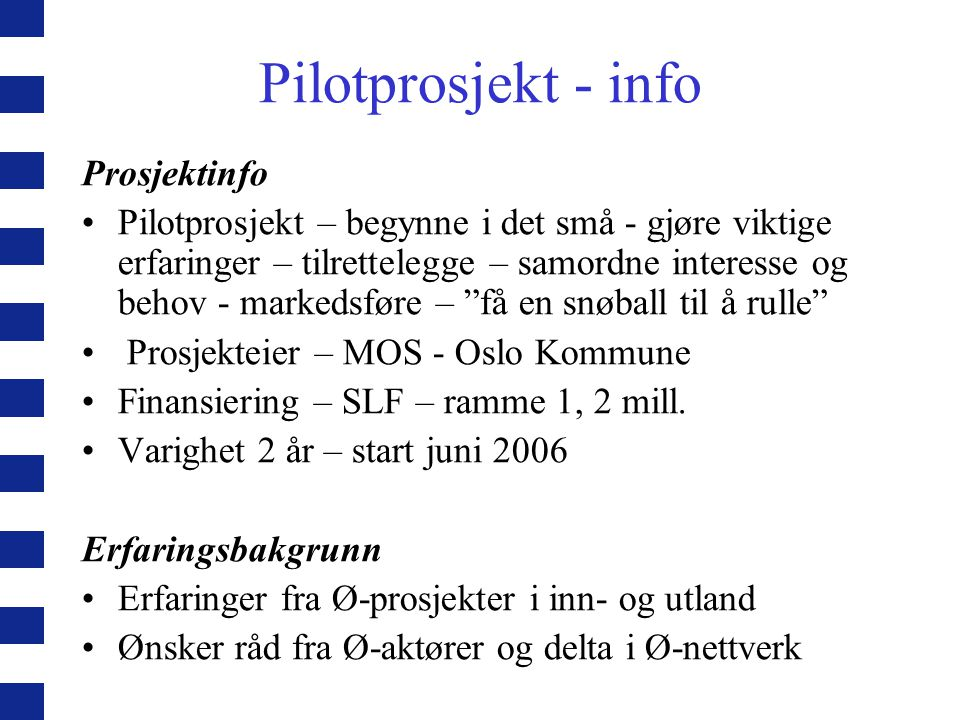 Pilotprosjekt - info Prosjektinfo
