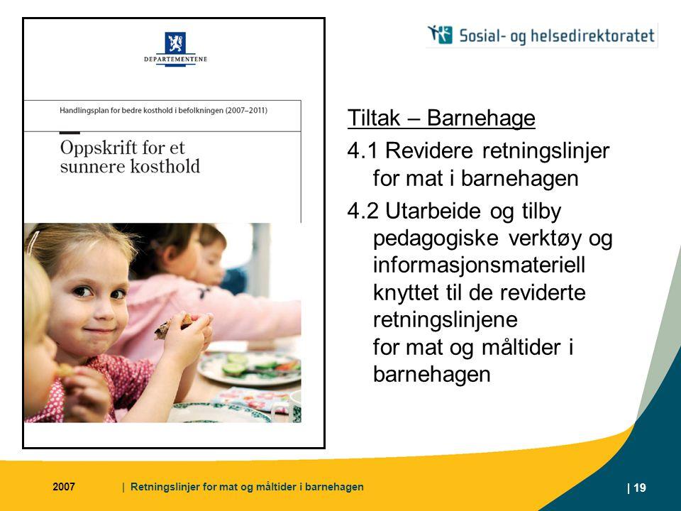 Tiltak – Barnehage 4. 1 Revidere retningslinjer for mat i barnehagen 4