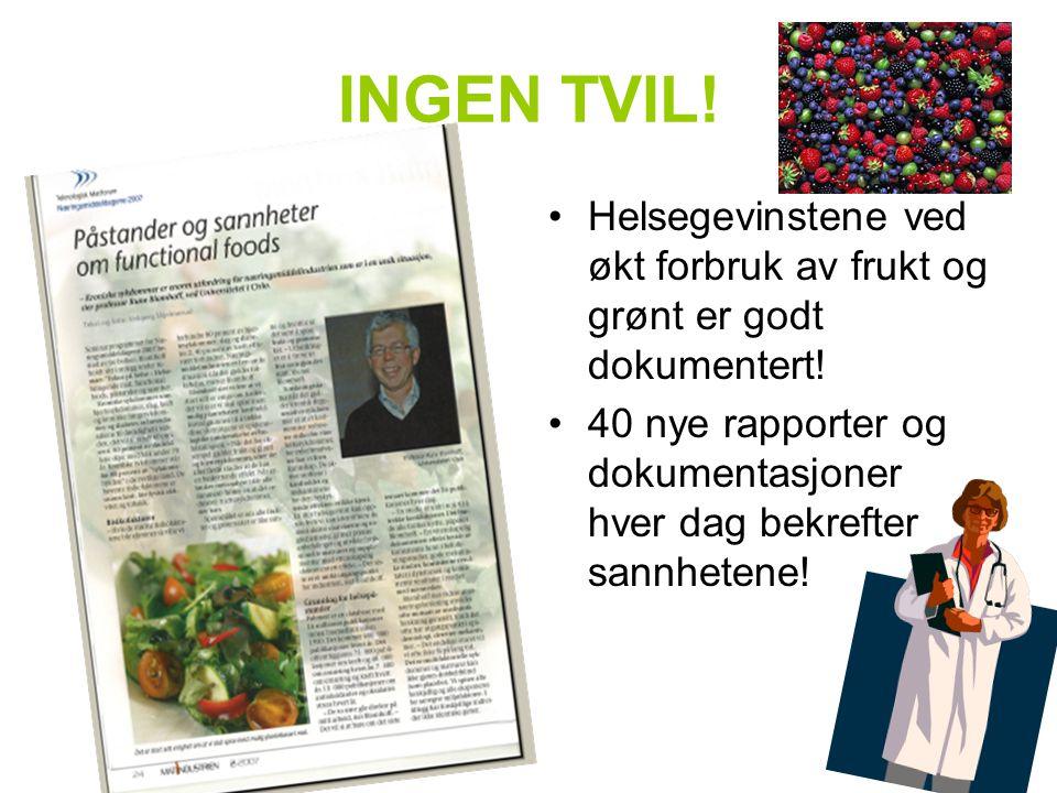 INGEN TVIL! Helsegevinstene ved økt forbruk av frukt og grønt er godt dokumentert!