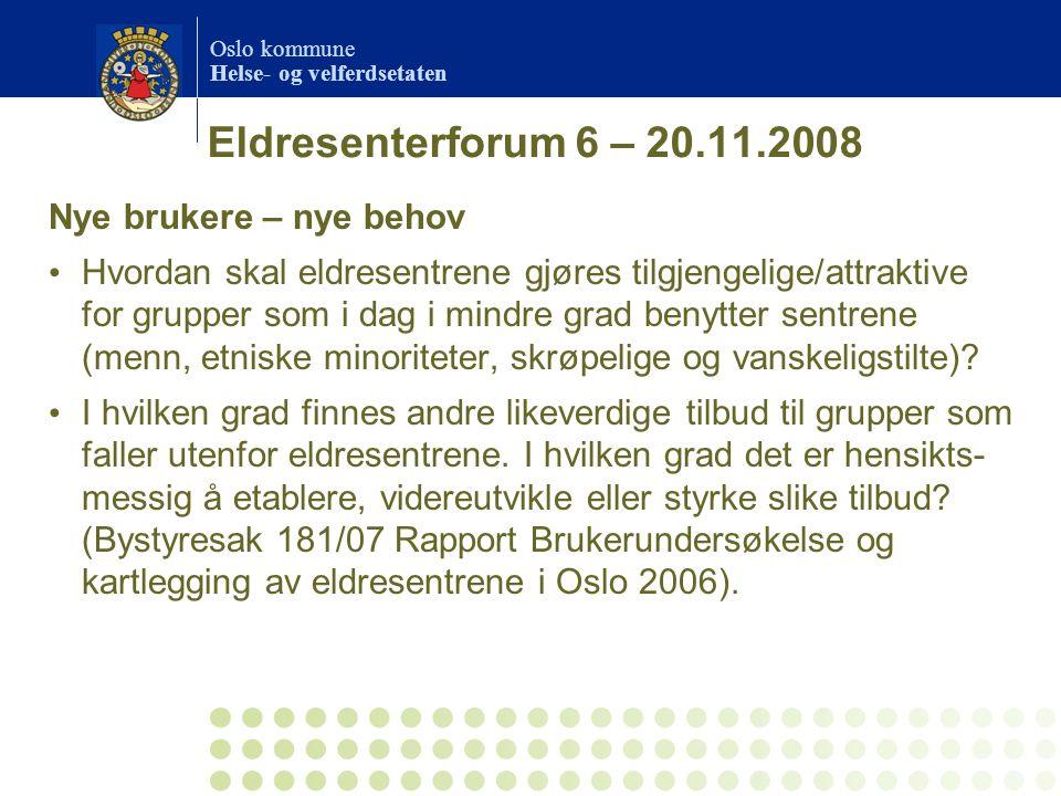 Eldresenterforum 6 – 20.11.2008 Nye brukere – nye behov