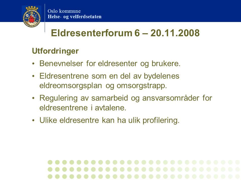Eldresenterforum 6 – 20.11.2008 Utfordringer