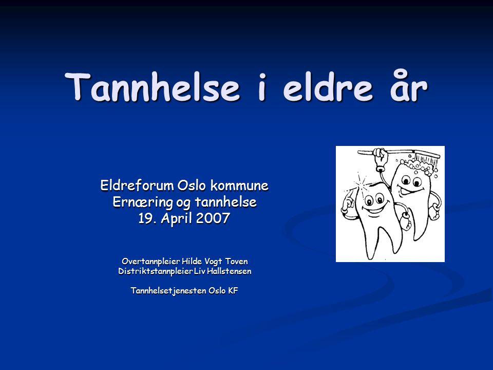Tannhelse i eldre år Eldreforum Oslo kommune Ernæring og tannhelse