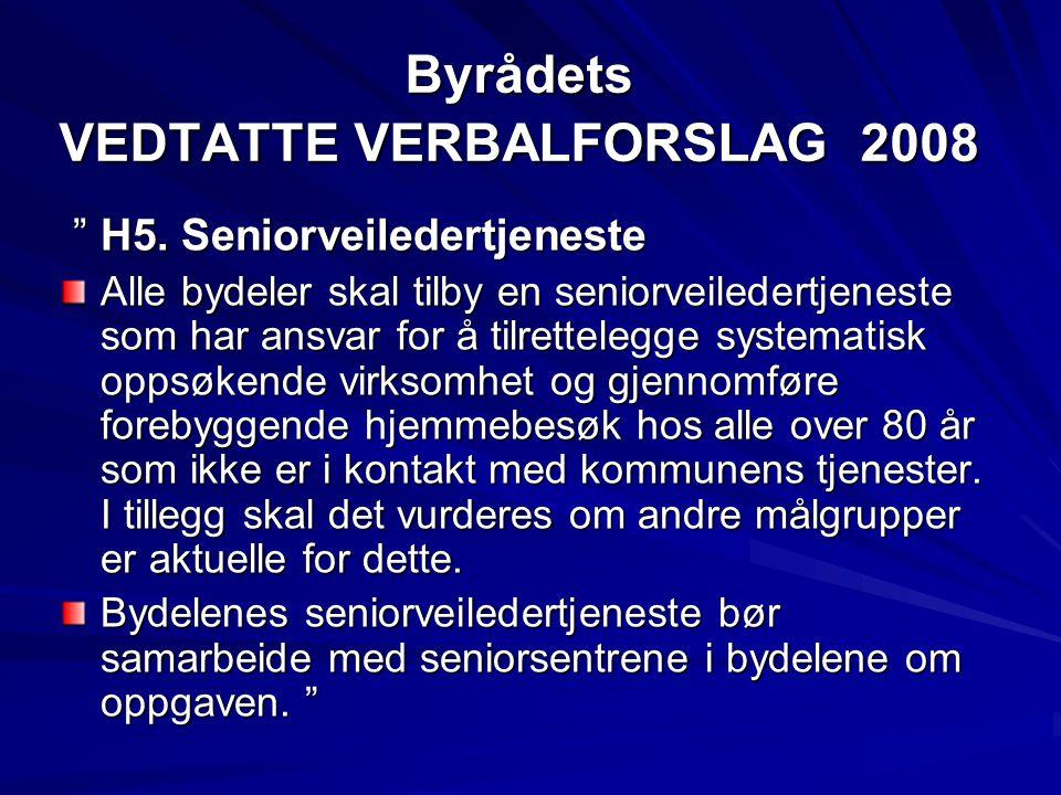 Byrådets VEDTATTE VERBALFORSLAG 2008