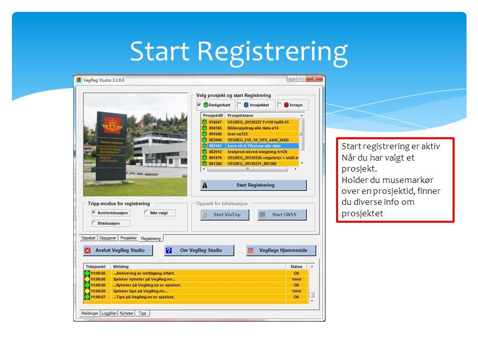 Start Registrering Start registrering er aktiv