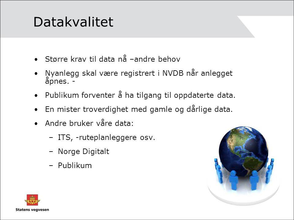 Datakvalitet Større krav til data nå –andre behov