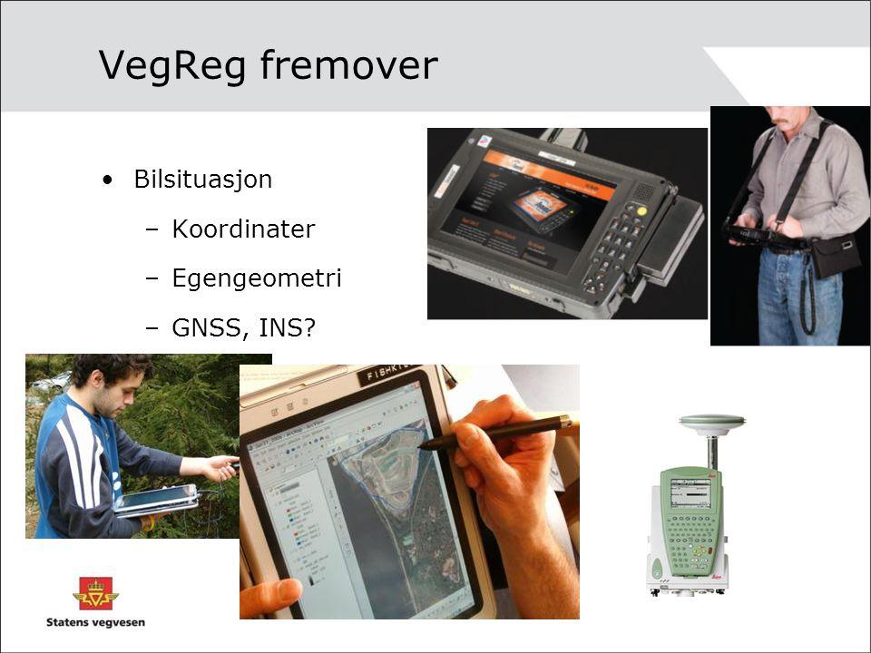 VegReg fremover Bilsituasjon Koordinater Egengeometri GNSS, INS