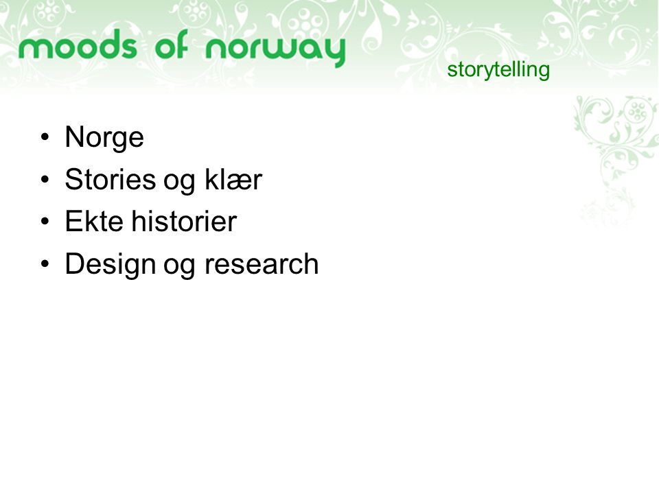 storytelling Norge Stories og klær Ekte historier Design og research