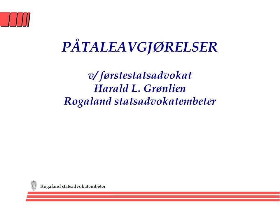 PÅTALEAVGJØRELSER v/ førstestatsadvokat Harald L